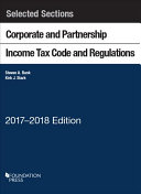 Selected Sections Corporate and Partnership Income Tax Code and Regulations 2017 2018