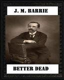 Better Dead (1887) by J. M. Barrie