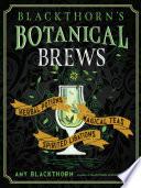 Blackthorn s Botanical Brews Book PDF