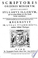 Scriptores ordinis Minorum  quibus accessit syllabus illorum qui ex eodem ordine pro fide Christi fortiter occubuerunt