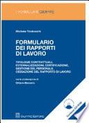 Formulario dei rapporti di lavoro  Tipologie contrattuali  esternalizzazioni  certificazione  gestione del personale  cessazione del rapporto di lavoro  Con CD ROM