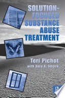Solution Focused Substance Abuse Treatment