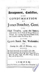 The Arraignment  Confession and Condemnation of James Boucher for High Treason     on Monday the 28th of February  1703 4