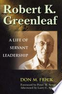 Robert K  Greenleaf