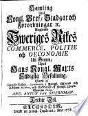 Samling utaf Kongl. bref, stadgar och förordningar &c. angående Sweriges rikes commerce, politie och oeconomie uti gemen