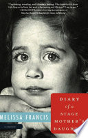 Diary of a Stage Mother's Daughter A Memoir