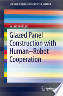 Glazed Panel Construction with Human Robot Cooperation