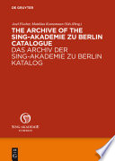 The Archive of the Sing Akademie zu Berlin  Catalogue   Das Archiv der Sing Akademie zu Berlin  Katalog