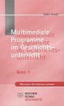 Multimediale Programme im Geschichtsunterricht
