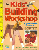 The Kids  Building Workshop