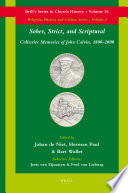 Sober  Strict  and Scriptural  Collective Memories of John Calvin  1800 2000