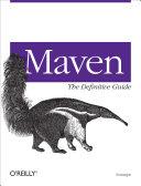 Maven: The Definitive Guide