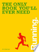 The Only Book You Ll Ever Need Running