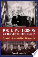 Joe T  Patterson and the White South s Dilemma