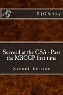 Succeed at the CSA   Pass the Mrcgp First Time