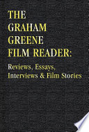 The Graham Greene Film Reader: Reviews, Essays, Interviews & Film Stories