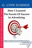 How I Learned the Secrets of Success in Advertising Book PDF