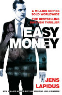 Easy Money: The Stockholm Noir Trilogy 1 Is His Explosive First Novel A Dark