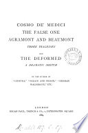 Cosmo De Medici The False One Agramont And Beaumont 3 Tragedies And The Deformed A Dramatic Sketch By The Author Of Ginevra