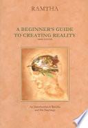 A Beginner s Guide to Creating Reality