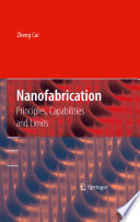 Nanofabrication : and development in the nanofabrication area. it presents...