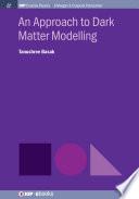 An Approach To Dark Matter Modeling
