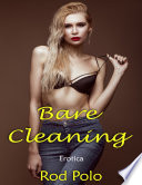Bare Cleaning  Erotica