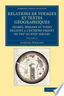 illustration Relations de voyages et textes géographiques arabes, persans et turks relatifs a l'Extrême-Orient du VIIIe au XVIIIe siècles