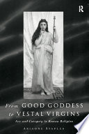 From Good Goddess To Vestal Virgins book