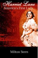 Harriet Lane  America s First Lady