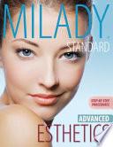 Milady   s Standard Esthetics  Advanced Step by Step Procedures