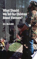 What Should We Tell Our Children about Vietnam
