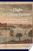 A Flight of Green Parrots