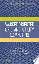 Market Oriented Grid and Utility Computing