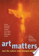 Art Matters : debates over social identity, public morality,...