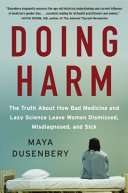Doing Harm : scientific and sociological research, interviews with doctors and...