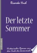 Der Letzte Sommer Historischer Roman Aus Dem Ende Des Zarenreichs