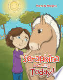Seraphina Is Coming Today