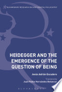 Heidegger and the Emergence of the Question of Being