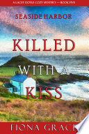 Killed With a Kiss  A Lacey Doyle Cozy Mystery   Book 5  Book PDF
