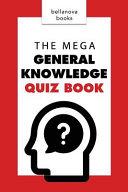 The Mega General Knowledge Quiz Book