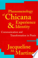 Phenomenology of Chicana Experience and Identity