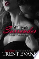 Valley of Surrender Series   Vol 1