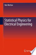 Statistical Physics For Electrical Engineering : physics, whereas much less emphasis is given to...