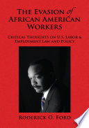 The Evasion of African American Workers