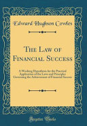 The Law of Financial Success Hypothesis For The Practical Application