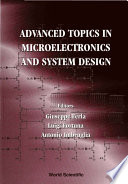 Advanced Topics in Microelectronics and System Design