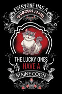 Everyone Has A Guardian Angel The Lucky Ones Have A Maine Coon