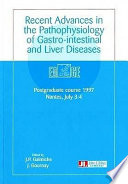 Recent Advances in the Pathophysiology of Gastro-intestinal and Liver Diseases