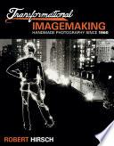 Transformational Imagemaking Handmade Photography Since 1960